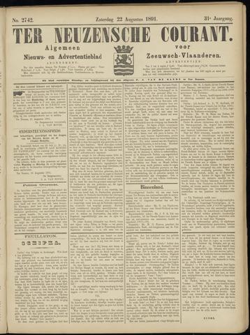 Ter Neuzensche Courant. Algemeen Nieuws- en Advertentieblad voor Zeeuwsch-Vlaanderen / Neuzensche Courant ... (idem) / (Algemeen) nieuws en advertentieblad voor Zeeuwsch-Vlaanderen 1891-08-22
