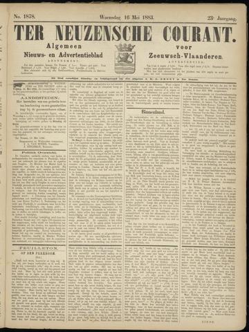 Ter Neuzensche Courant. Algemeen Nieuws- en Advertentieblad voor Zeeuwsch-Vlaanderen / Neuzensche Courant ... (idem) / (Algemeen) nieuws en advertentieblad voor Zeeuwsch-Vlaanderen 1883-05-16