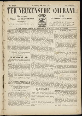 Ter Neuzensche Courant. Algemeen Nieuws- en Advertentieblad voor Zeeuwsch-Vlaanderen / Neuzensche Courant ... (idem) / (Algemeen) nieuws en advertentieblad voor Zeeuwsch-Vlaanderen 1879-06-18