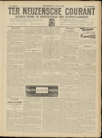 Ter Neuzensche Courant. Algemeen Nieuws- en Advertentieblad voor Zeeuwsch-Vlaanderen / Neuzensche Courant ... (idem) / (Algemeen) nieuws en advertentieblad voor Zeeuwsch-Vlaanderen 1939-07-19