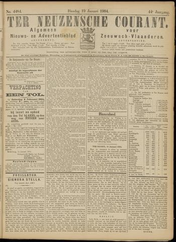 Ter Neuzensche Courant. Algemeen Nieuws- en Advertentieblad voor Zeeuwsch-Vlaanderen / Neuzensche Courant ... (idem) / (Algemeen) nieuws en advertentieblad voor Zeeuwsch-Vlaanderen 1904-01-19