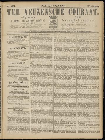 Ter Neuzensche Courant. Algemeen Nieuws- en Advertentieblad voor Zeeuwsch-Vlaanderen / Neuzensche Courant ... (idem) / (Algemeen) nieuws en advertentieblad voor Zeeuwsch-Vlaanderen 1903-04-16