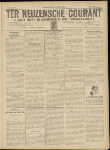 Ter Neuzensche Courant. Algemeen Nieuws- en Advertentieblad voor Zeeuwsch-Vlaanderen / Neuzensche Courant ... (idem) / (Algemeen) nieuws en advertentieblad voor Zeeuwsch-Vlaanderen 1936-06-22