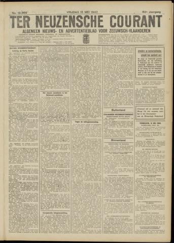 Ter Neuzensche Courant. Algemeen Nieuws- en Advertentieblad voor Zeeuwsch-Vlaanderen / Neuzensche Courant ... (idem) / (Algemeen) nieuws en advertentieblad voor Zeeuwsch-Vlaanderen 1942-05-15