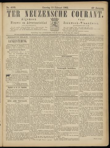 Ter Neuzensche Courant. Algemeen Nieuws- en Advertentieblad voor Zeeuwsch-Vlaanderen / Neuzensche Courant ... (idem) / (Algemeen) nieuws en advertentieblad voor Zeeuwsch-Vlaanderen 1902-02-15