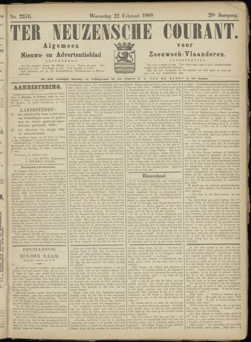 Ter Neuzensche Courant. Algemeen Nieuws- en Advertentieblad voor Zeeuwsch-Vlaanderen / Neuzensche Courant ... (idem) / (Algemeen) nieuws en advertentieblad voor Zeeuwsch-Vlaanderen 1888-02-22
