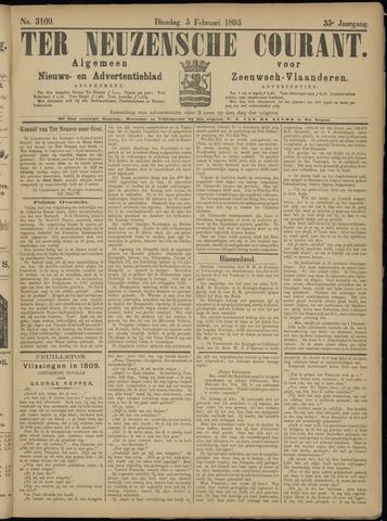 Ter Neuzensche Courant. Algemeen Nieuws- en Advertentieblad voor Zeeuwsch-Vlaanderen / Neuzensche Courant ... (idem) / (Algemeen) nieuws en advertentieblad voor Zeeuwsch-Vlaanderen 1895-02-05