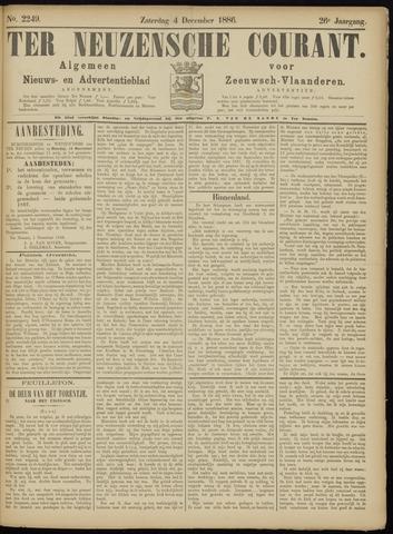 Ter Neuzensche Courant. Algemeen Nieuws- en Advertentieblad voor Zeeuwsch-Vlaanderen / Neuzensche Courant ... (idem) / (Algemeen) nieuws en advertentieblad voor Zeeuwsch-Vlaanderen 1886-12-04