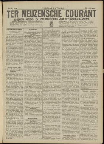 Ter Neuzensche Courant. Algemeen Nieuws- en Advertentieblad voor Zeeuwsch-Vlaanderen / Neuzensche Courant ... (idem) / (Algemeen) nieuws en advertentieblad voor Zeeuwsch-Vlaanderen 1942-04-08