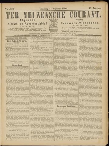 Ter Neuzensche Courant. Algemeen Nieuws- en Advertentieblad voor Zeeuwsch-Vlaanderen / Neuzensche Courant ... (idem) / (Algemeen) nieuws en advertentieblad voor Zeeuwsch-Vlaanderen 1906-08-11