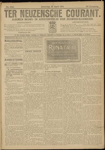 Ter Neuzensche Courant. Algemeen Nieuws- en Advertentieblad voor Zeeuwsch-Vlaanderen / Neuzensche Courant ... (idem) / (Algemeen) nieuws en advertentieblad voor Zeeuwsch-Vlaanderen 1914-04-25