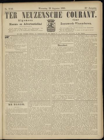 Ter Neuzensche Courant. Algemeen Nieuws- en Advertentieblad voor Zeeuwsch-Vlaanderen / Neuzensche Courant ... (idem) / (Algemeen) nieuws en advertentieblad voor Zeeuwsch-Vlaanderen 1891-08-26