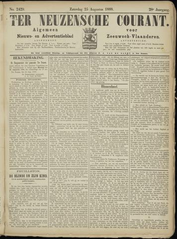Ter Neuzensche Courant. Algemeen Nieuws- en Advertentieblad voor Zeeuwsch-Vlaanderen / Neuzensche Courant ... (idem) / (Algemeen) nieuws en advertentieblad voor Zeeuwsch-Vlaanderen 1888-08-25