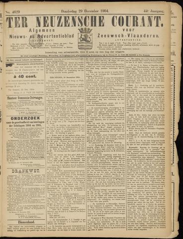 Ter Neuzensche Courant. Algemeen Nieuws- en Advertentieblad voor Zeeuwsch-Vlaanderen / Neuzensche Courant ... (idem) / (Algemeen) nieuws en advertentieblad voor Zeeuwsch-Vlaanderen 1904-12-29