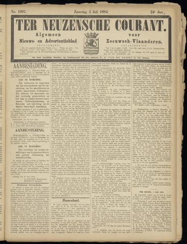 Ter Neuzensche Courant. Algemeen Nieuws- en Advertentieblad voor Zeeuwsch-Vlaanderen / Neuzensche Courant ... (idem) / (Algemeen) nieuws en advertentieblad voor Zeeuwsch-Vlaanderen 1884-07-05