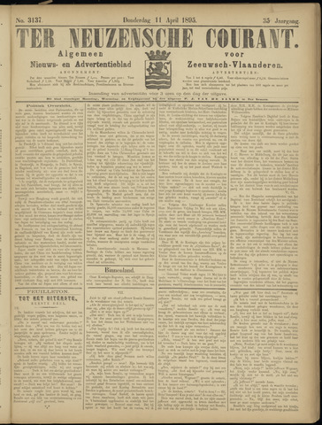 Ter Neuzensche Courant. Algemeen Nieuws- en Advertentieblad voor Zeeuwsch-Vlaanderen / Neuzensche Courant ... (idem) / (Algemeen) nieuws en advertentieblad voor Zeeuwsch-Vlaanderen 1895-04-11