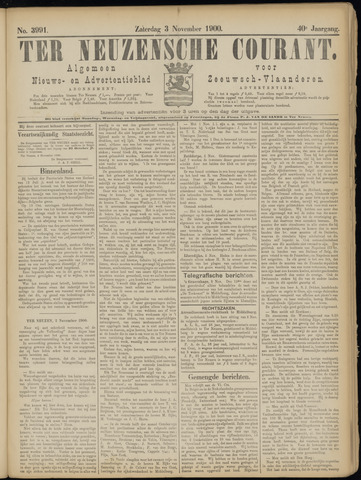 Ter Neuzensche Courant. Algemeen Nieuws- en Advertentieblad voor Zeeuwsch-Vlaanderen / Neuzensche Courant ... (idem) / (Algemeen) nieuws en advertentieblad voor Zeeuwsch-Vlaanderen 1900-11-03