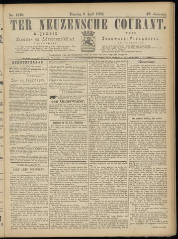 Ter Neuzensche Courant. Algemeen Nieuws- en Advertentieblad voor Zeeuwsch-Vlaanderen / Neuzensche Courant ... (idem) / (Algemeen) nieuws en advertentieblad voor Zeeuwsch-Vlaanderen 1902-04-08