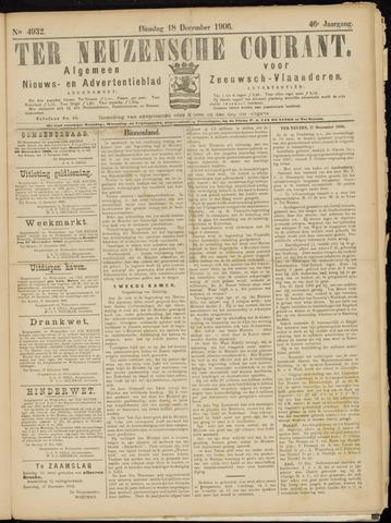 Ter Neuzensche Courant. Algemeen Nieuws- en Advertentieblad voor Zeeuwsch-Vlaanderen / Neuzensche Courant ... (idem) / (Algemeen) nieuws en advertentieblad voor Zeeuwsch-Vlaanderen 1906-12-18