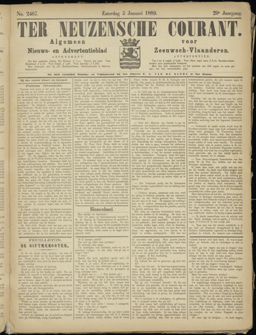 Ter Neuzensche Courant. Algemeen Nieuws- en Advertentieblad voor Zeeuwsch-Vlaanderen / Neuzensche Courant ... (idem) / (Algemeen) nieuws en advertentieblad voor Zeeuwsch-Vlaanderen 1889-01-05