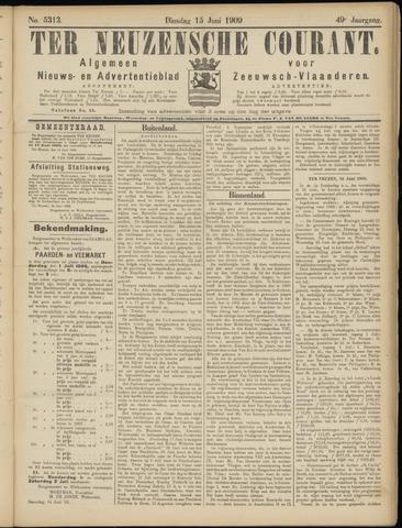 Ter Neuzensche Courant. Algemeen Nieuws- en Advertentieblad voor Zeeuwsch-Vlaanderen / Neuzensche Courant ... (idem) / (Algemeen) nieuws en advertentieblad voor Zeeuwsch-Vlaanderen 1909-06-15