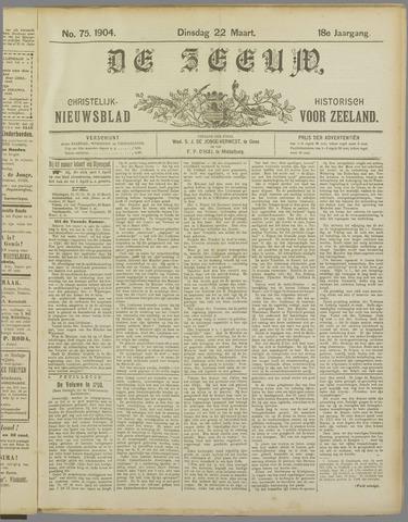 De Zeeuw. Christelijk-historisch nieuwsblad voor Zeeland 1904-03-22