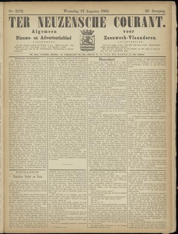 Ter Neuzensche Courant. Algemeen Nieuws- en Advertentieblad voor Zeeuwsch-Vlaanderen / Neuzensche Courant ... (idem) / (Algemeen) nieuws en advertentieblad voor Zeeuwsch-Vlaanderen 1885-08-12