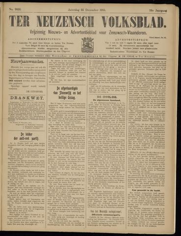 Ter Neuzensch Volksblad. Vrijzinnig nieuws- en advertentieblad voor Zeeuwsch- Vlaanderen / Zeeuwsch Nieuwsblad. Nieuws- en advertentieblad voor Zeeland 1915-12-25