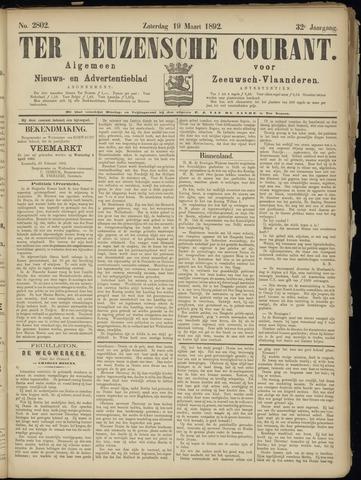 Ter Neuzensche Courant. Algemeen Nieuws- en Advertentieblad voor Zeeuwsch-Vlaanderen / Neuzensche Courant ... (idem) / (Algemeen) nieuws en advertentieblad voor Zeeuwsch-Vlaanderen 1892-03-19