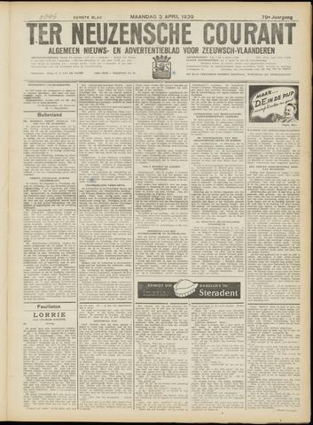 Ter Neuzensche Courant. Algemeen Nieuws- en Advertentieblad voor Zeeuwsch-Vlaanderen / Neuzensche Courant ... (idem) / (Algemeen) nieuws en advertentieblad voor Zeeuwsch-Vlaanderen 1939-04-03