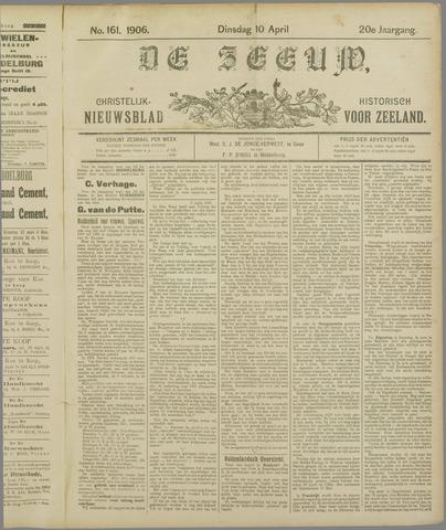 De Zeeuw. Christelijk-historisch nieuwsblad voor Zeeland 1906-04-10