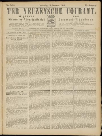 Ter Neuzensche Courant. Algemeen Nieuws- en Advertentieblad voor Zeeuwsch-Vlaanderen / Neuzensche Courant ... (idem) / (Algemeen) nieuws en advertentieblad voor Zeeuwsch-Vlaanderen 1910-08-18