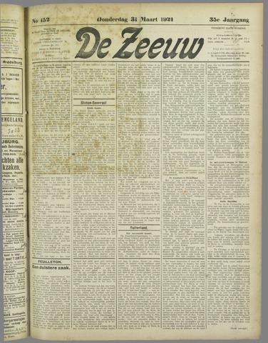De Zeeuw. Christelijk-historisch nieuwsblad voor Zeeland 1921-03-31