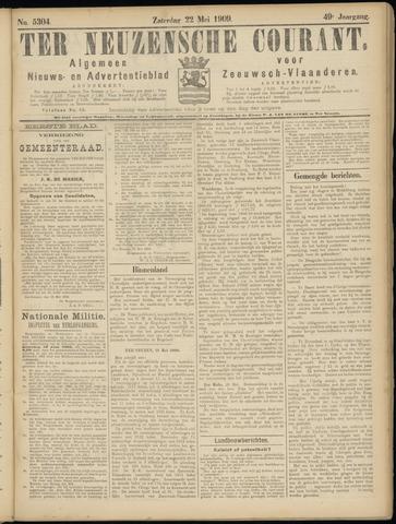 Ter Neuzensche Courant. Algemeen Nieuws- en Advertentieblad voor Zeeuwsch-Vlaanderen / Neuzensche Courant ... (idem) / (Algemeen) nieuws en advertentieblad voor Zeeuwsch-Vlaanderen 1909-05-22