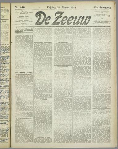De Zeeuw. Christelijk-historisch nieuwsblad voor Zeeland 1918-03-22