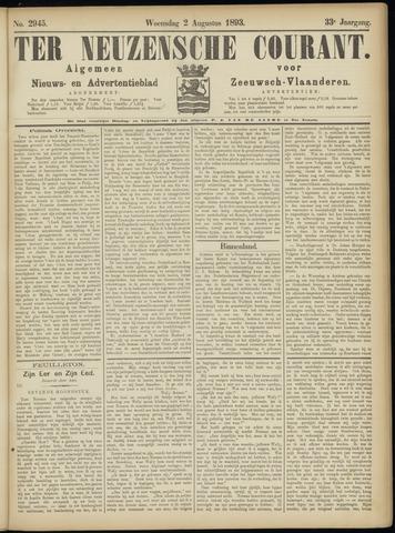 Ter Neuzensche Courant. Algemeen Nieuws- en Advertentieblad voor Zeeuwsch-Vlaanderen / Neuzensche Courant ... (idem) / (Algemeen) nieuws en advertentieblad voor Zeeuwsch-Vlaanderen 1893-08-02