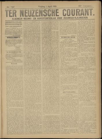 Ter Neuzensche Courant. Algemeen Nieuws- en Advertentieblad voor Zeeuwsch-Vlaanderen / Neuzensche Courant ... (idem) / (Algemeen) nieuws en advertentieblad voor Zeeuwsch-Vlaanderen 1921-04-01