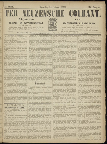 Ter Neuzensche Courant. Algemeen Nieuws- en Advertentieblad voor Zeeuwsch-Vlaanderen / Neuzensche Courant ... (idem) / (Algemeen) nieuws en advertentieblad voor Zeeuwsch-Vlaanderen 1885-02-14