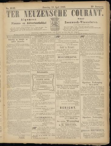 Ter Neuzensche Courant. Algemeen Nieuws- en Advertentieblad voor Zeeuwsch-Vlaanderen / Neuzensche Courant ... (idem) / (Algemeen) nieuws en advertentieblad voor Zeeuwsch-Vlaanderen 1899-04-15