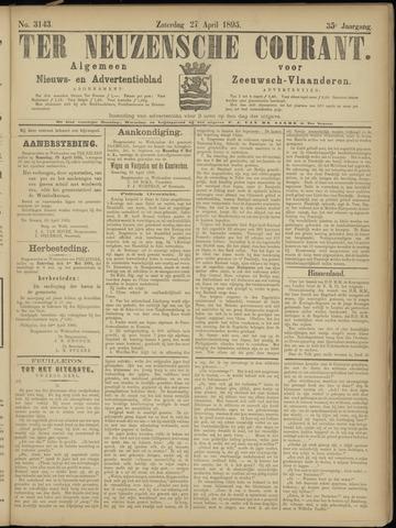 Ter Neuzensche Courant. Algemeen Nieuws- en Advertentieblad voor Zeeuwsch-Vlaanderen / Neuzensche Courant ... (idem) / (Algemeen) nieuws en advertentieblad voor Zeeuwsch-Vlaanderen 1895-04-27
