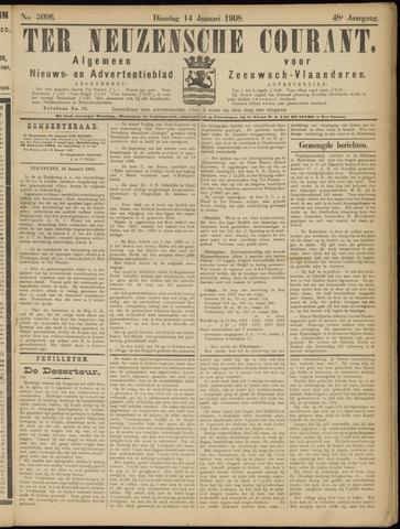 Ter Neuzensche Courant. Algemeen Nieuws- en Advertentieblad voor Zeeuwsch-Vlaanderen / Neuzensche Courant ... (idem) / (Algemeen) nieuws en advertentieblad voor Zeeuwsch-Vlaanderen 1908-01-14