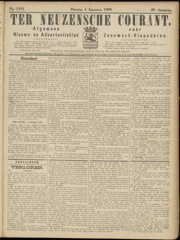 Ter Neuzensche Courant. Algemeen Nieuws- en Advertentieblad voor Zeeuwsch-Vlaanderen / Neuzensche Courant ... (idem) / (Algemeen) nieuws en advertentieblad voor Zeeuwsch-Vlaanderen 1908-08-04