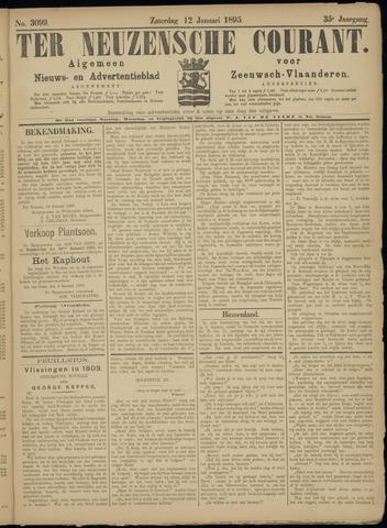 Ter Neuzensche Courant. Algemeen Nieuws- en Advertentieblad voor Zeeuwsch-Vlaanderen / Neuzensche Courant ... (idem) / (Algemeen) nieuws en advertentieblad voor Zeeuwsch-Vlaanderen 1895-01-12