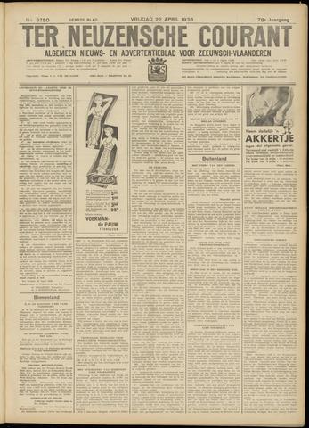 Ter Neuzensche Courant. Algemeen Nieuws- en Advertentieblad voor Zeeuwsch-Vlaanderen / Neuzensche Courant ... (idem) / (Algemeen) nieuws en advertentieblad voor Zeeuwsch-Vlaanderen 1938-04-22