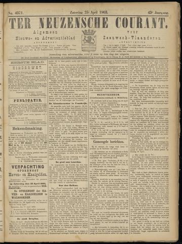 Ter Neuzensche Courant. Algemeen Nieuws- en Advertentieblad voor Zeeuwsch-Vlaanderen / Neuzensche Courant ... (idem) / (Algemeen) nieuws en advertentieblad voor Zeeuwsch-Vlaanderen 1903-04-25