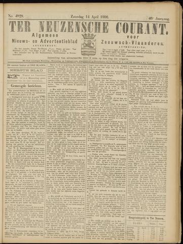 Ter Neuzensche Courant. Algemeen Nieuws- en Advertentieblad voor Zeeuwsch-Vlaanderen / Neuzensche Courant ... (idem) / (Algemeen) nieuws en advertentieblad voor Zeeuwsch-Vlaanderen 1906-04-14