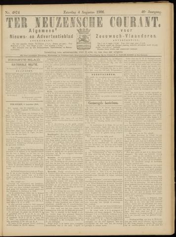 Ter Neuzensche Courant. Algemeen Nieuws- en Advertentieblad voor Zeeuwsch-Vlaanderen / Neuzensche Courant ... (idem) / (Algemeen) nieuws en advertentieblad voor Zeeuwsch-Vlaanderen 1906-08-04