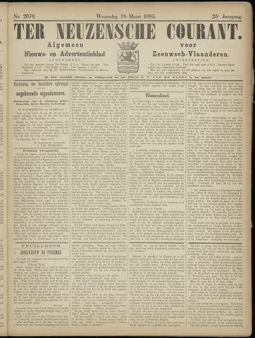 Ter Neuzensche Courant. Algemeen Nieuws- en Advertentieblad voor Zeeuwsch-Vlaanderen / Neuzensche Courant ... (idem) / (Algemeen) nieuws en advertentieblad voor Zeeuwsch-Vlaanderen 1885-03-18