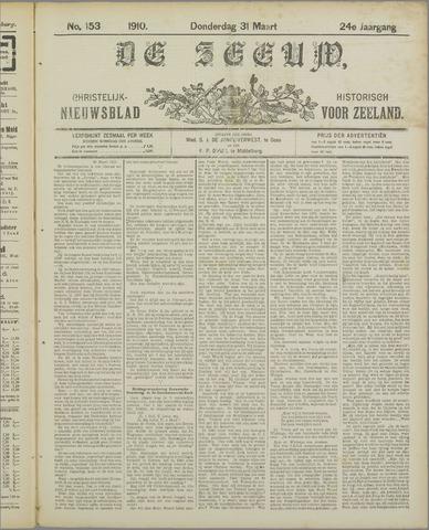 De Zeeuw. Christelijk-historisch nieuwsblad voor Zeeland 1910-03-31