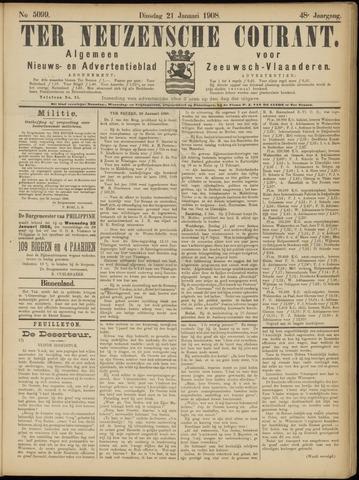 Ter Neuzensche Courant. Algemeen Nieuws- en Advertentieblad voor Zeeuwsch-Vlaanderen / Neuzensche Courant ... (idem) / (Algemeen) nieuws en advertentieblad voor Zeeuwsch-Vlaanderen 1908-01-21
